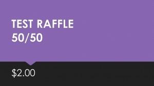 Test 50/50 Raffle $2.00