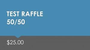 Test 50/50 Raffle $25.00