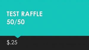 Test 50/50 Raffle $0.25